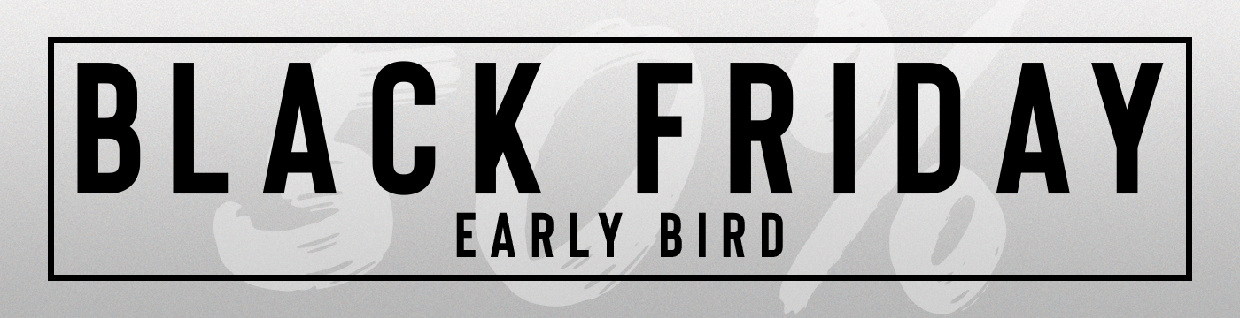 Early Bird Black Friday Sale